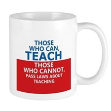 Those Who Can, Teach Small Mug
