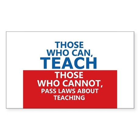 Those Who Can, Teach Sticker (Rectangle)