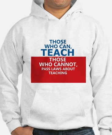 Those Who Can, Teach Hoodie