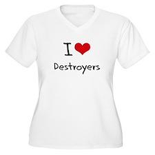 I Love Destroyers Plus Size T-Shirt