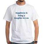 Daughter In Law : Happiness White T-Shirt