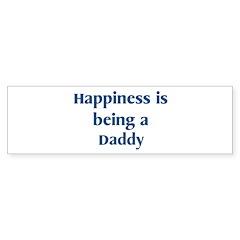 Daddy : Happiness Bumper Bumper Sticker