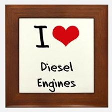 I Love Diesel Engines Framed Tile