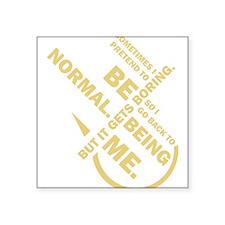 Spruch: Sometimes I pretend to be normal. Sticker