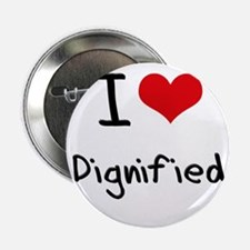 "I Love Dignified 2.25"" Button"