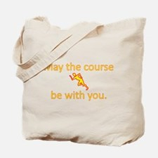 May the course be with you - RUNNING Tote Bag