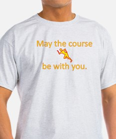 May the course be with you - RUNNING T-Shirt