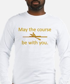May the course be with you - ROWING Long Sleeve T-