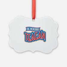 The Incredible Teagan Ornament