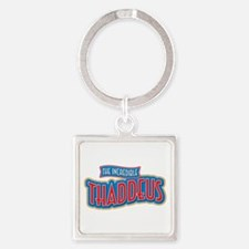 The Incredible Thaddeus Keychains