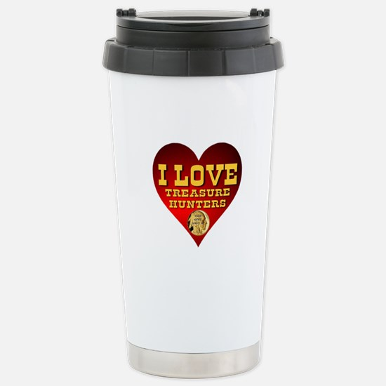 I Love Treasure Hunters Stainless Steel Travel Mug