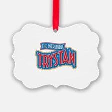 The Incredible Trystan Ornament
