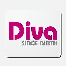 Diva Since Birth Mousepad