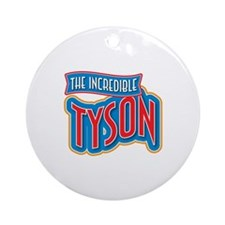 The Incredible Tyson Ornament (Round)