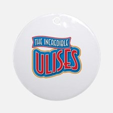 The Incredible Ulises Ornament (Round)