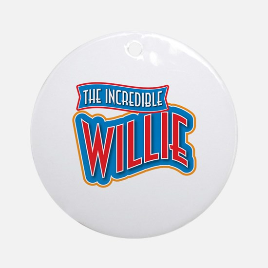 The Incredible Willie Ornament (Round)