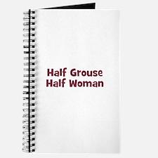 Half GROUSE Half Woman Journal