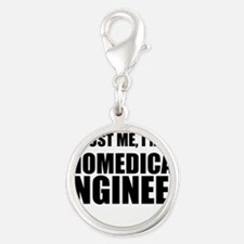 Trust Me, Im A Biomedical Engineer Charms