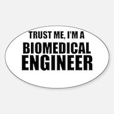 Trust Me, Im A Biomedical Engineer Decal