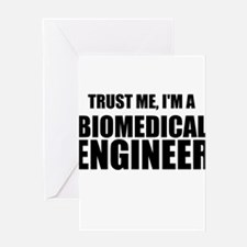 Trust Me, Im A Biomedical Engineer Greeting Card