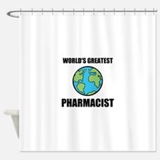 Worlds Greatest Pharmacist Shower Curtain
