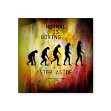 """Funny Normal Is Boring Square Sticker 3"""" x 3&"""