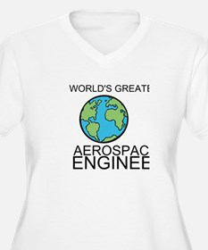 Worlds Greatest Aerospace Engineer Plus Size T-Shi