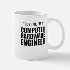 Trust Me, Im A Computer Hardware Engineer Mug