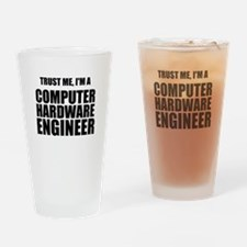 Trust Me, Im A Computer Hardware Engineer Drinking