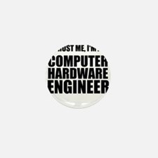 Trust Me, Im A Computer Hardware Engineer Mini But