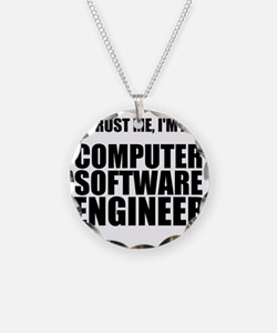 Trust Me, Im A Computer Software Engineer Necklace
