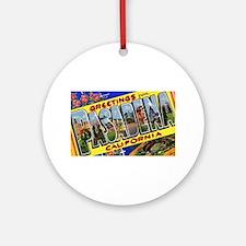 Pasadena California Greetings Ornament (Round)