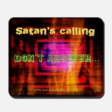 Funny Satan's Calling Mousepad