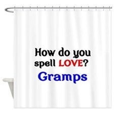 How do you spell Love Gramps Shower Curtain