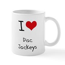 I Love Disc Jockeys Mug