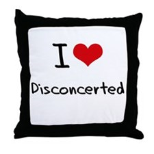 I Love Disconcerted Throw Pillow