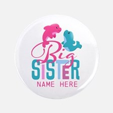 """Custom Dolphin Big Sister 3.5"""" Button (100 pack)"""