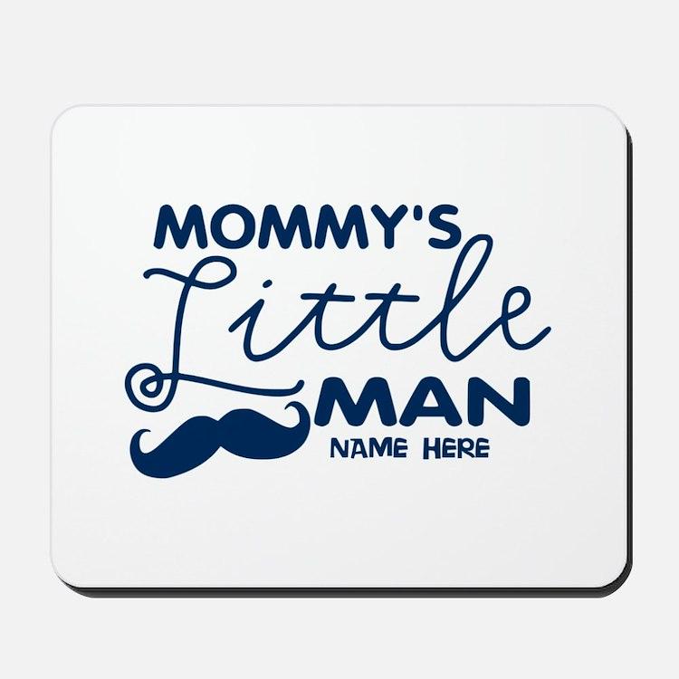 Custom Mommy's Little Man Mousepad