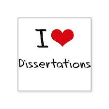 I Love Dissertations Sticker