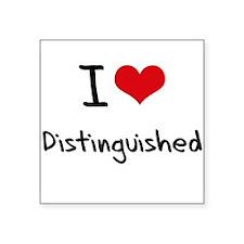 I Love Distinguished Sticker