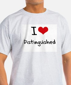 I Love Distinguished T-Shirt