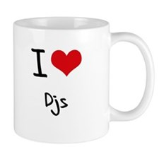 I Love DJs Mug