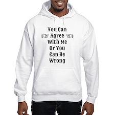 Agree Or Be Wrong Hoodie Sweatshirt