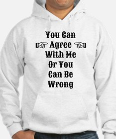 Agree Or Be Wrong Hoodie Sweatshirt
