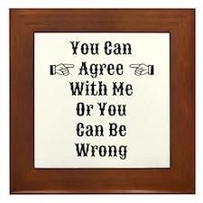 Agree Or Be Wrong Framed Tile