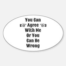 Agree Or Be Wrong Decal