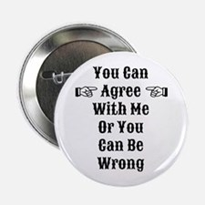 """Agree Or Be Wrong 2.25"""" Button"""