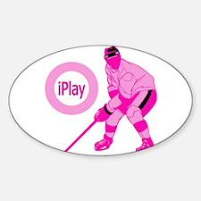 I Play Hockey Oval Decal