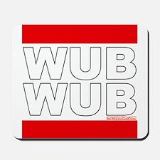 Wub Wub Dubstep Mousepad