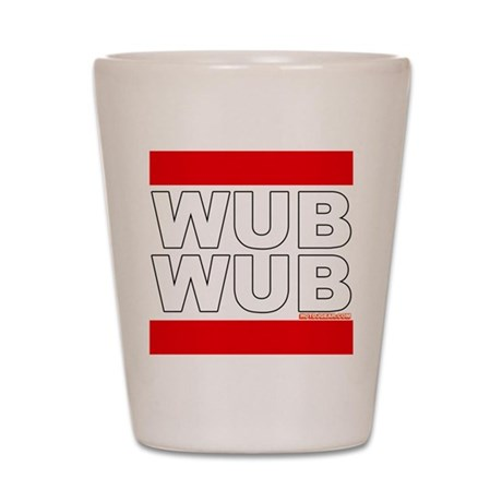 Wub Wub Dubstep Shot Glass